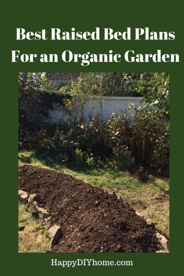 Best Raised Garden Bed Plans For An Organic Garden Happy Diy Home